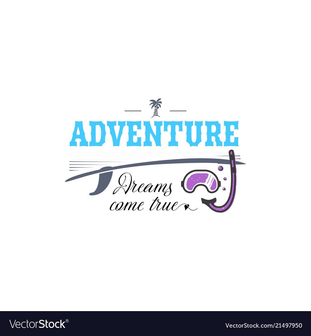 Inscription - adventure dreams come true