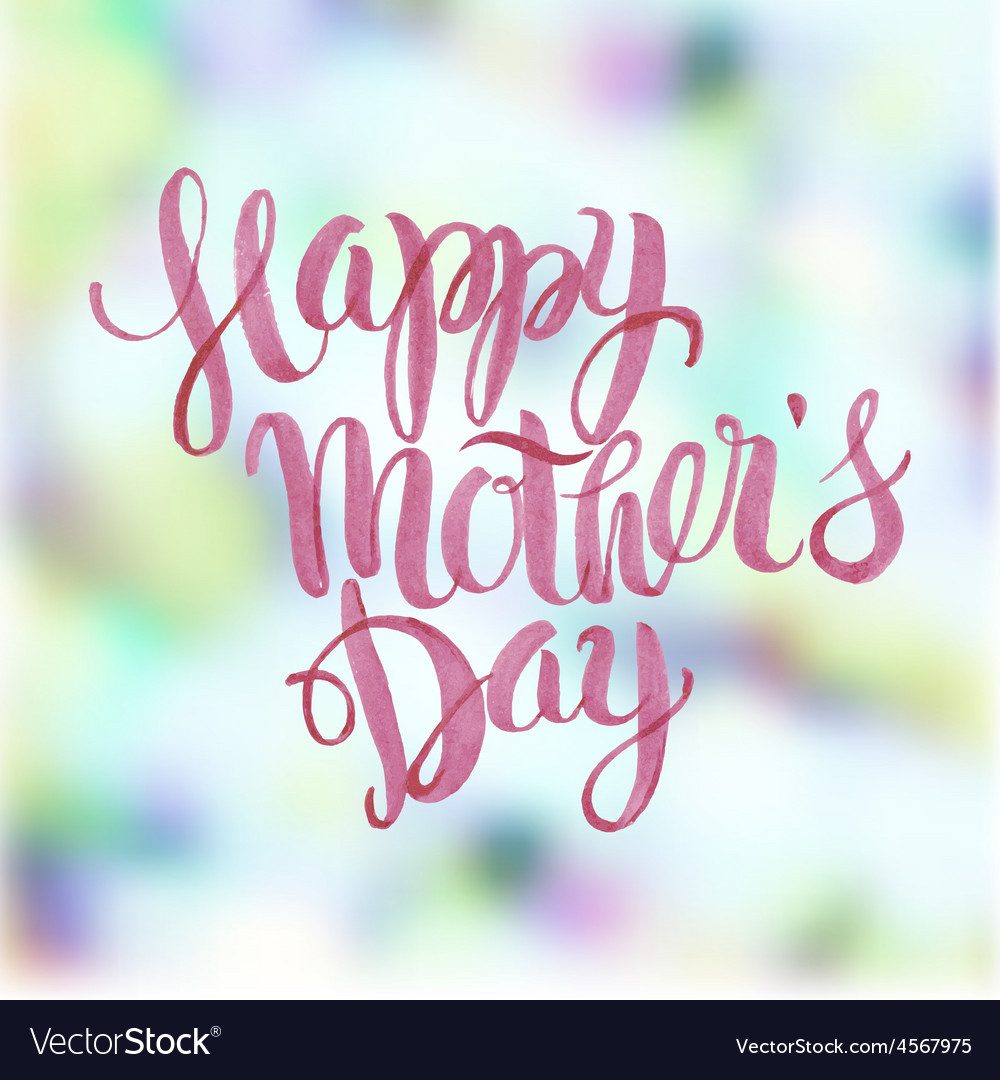 Happy Motherss Day Watercolor Letteringl
