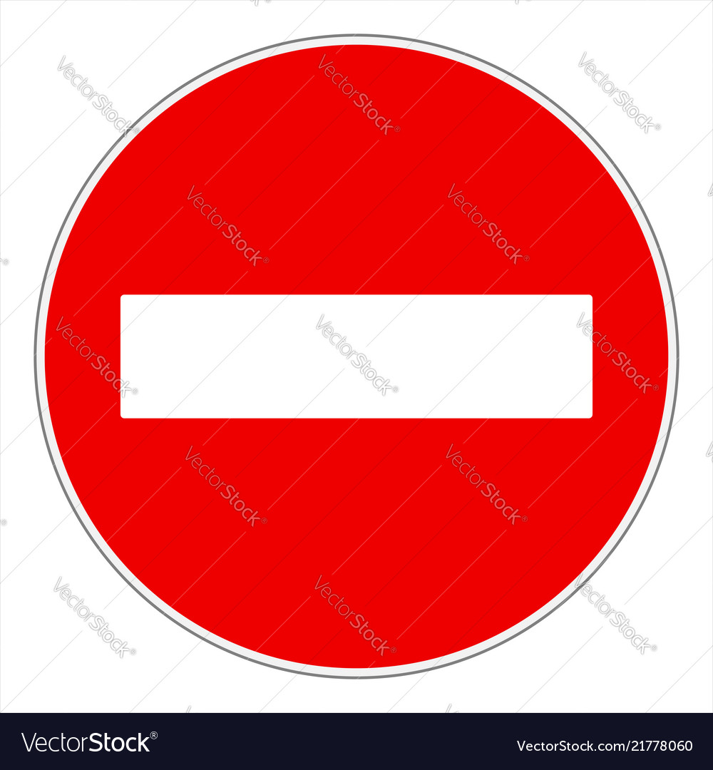 No entry or do not enter traffic sign