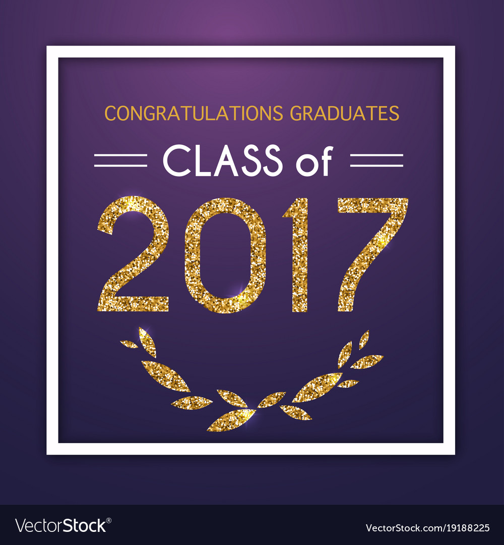Congratulations on graduation 2017 class of