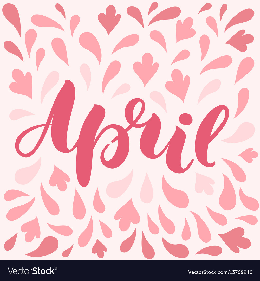 Hand lettered inspirational text april hand