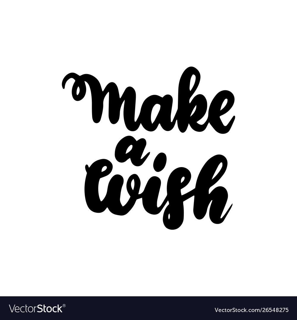 Make a wish handwritten lettering