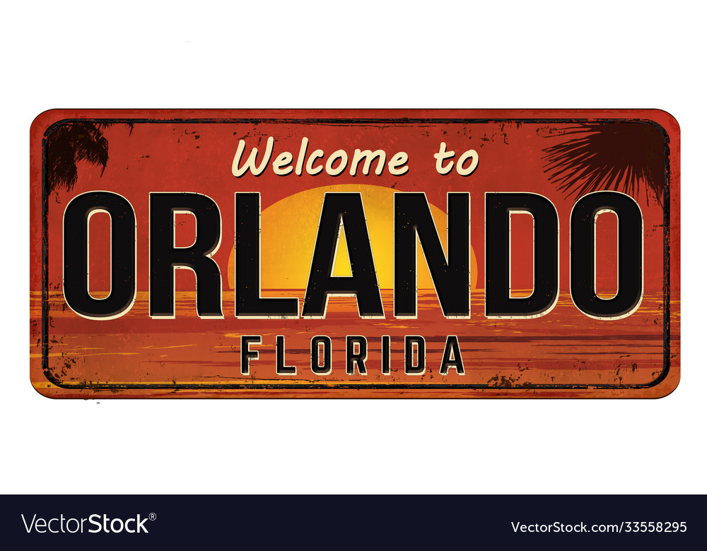 Welcome to orlando vintage rusty metal sign