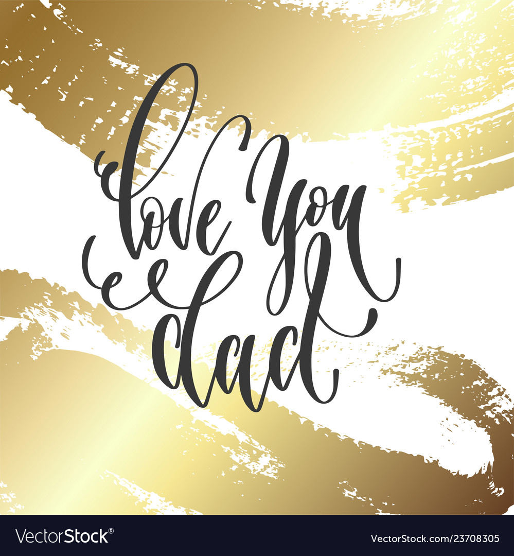 Love you dad - hand lettering inscription text
