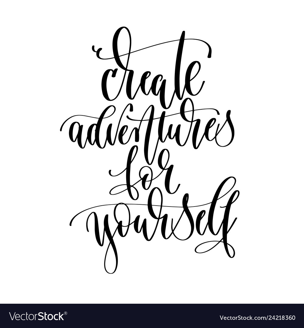 Create adventures for yourself - hand lettering