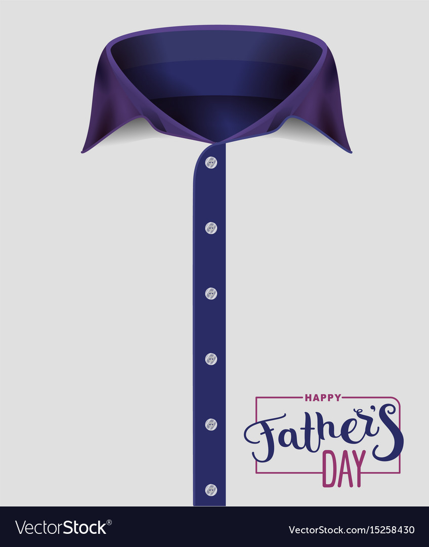 Mens shirt with blue collar happy fathers day