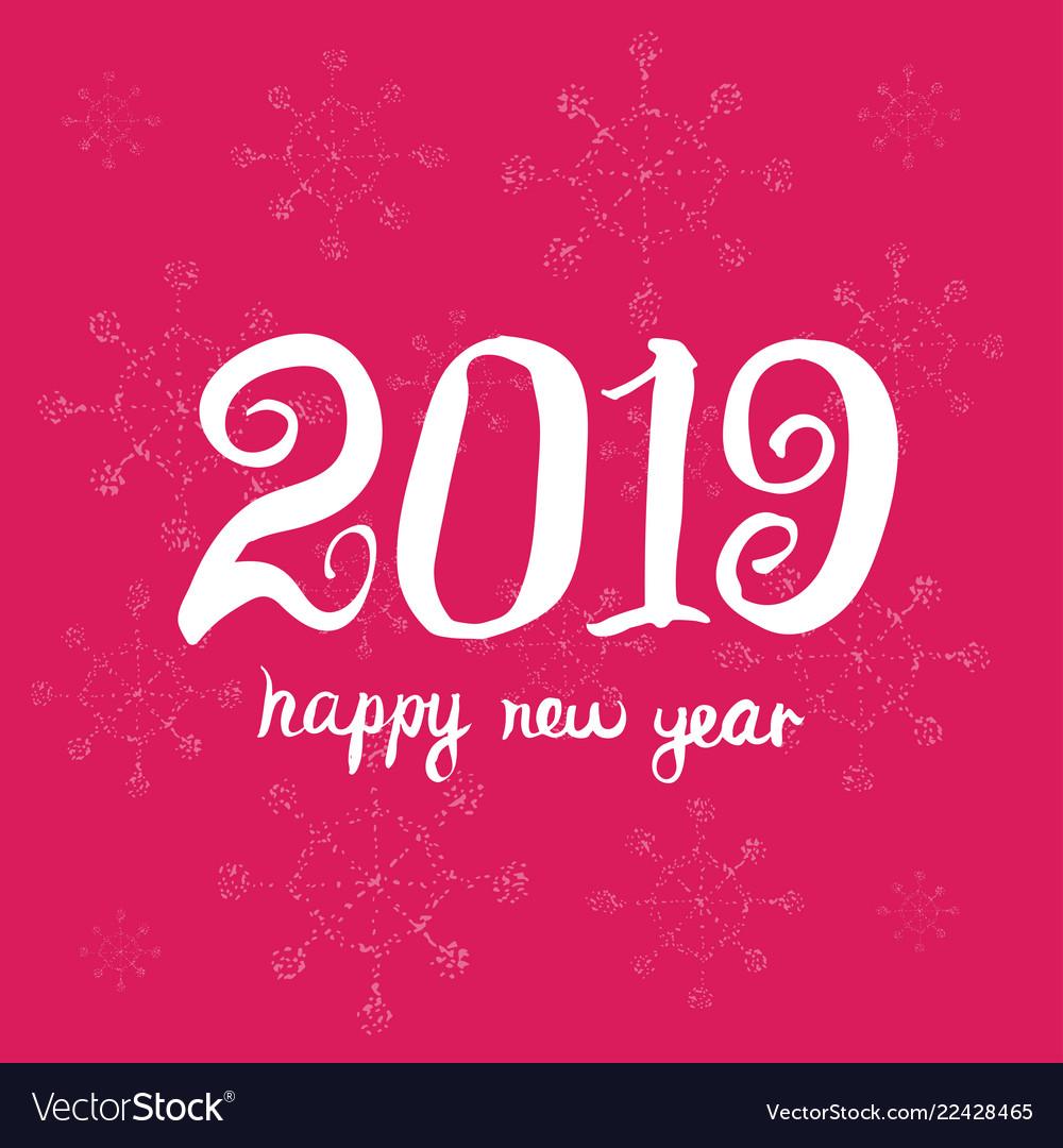 Happy new year 2019 universal hand drawn