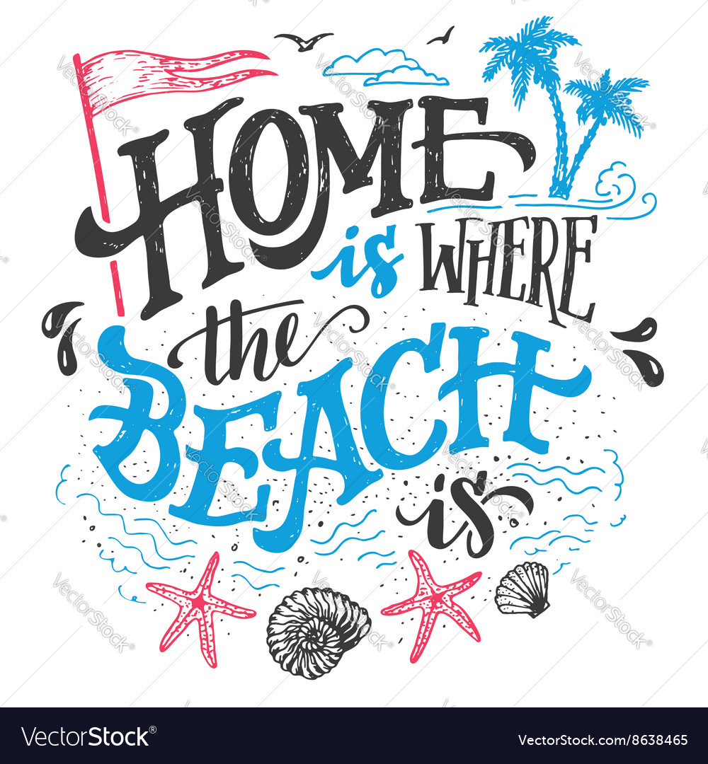 Home is where the beach is typography