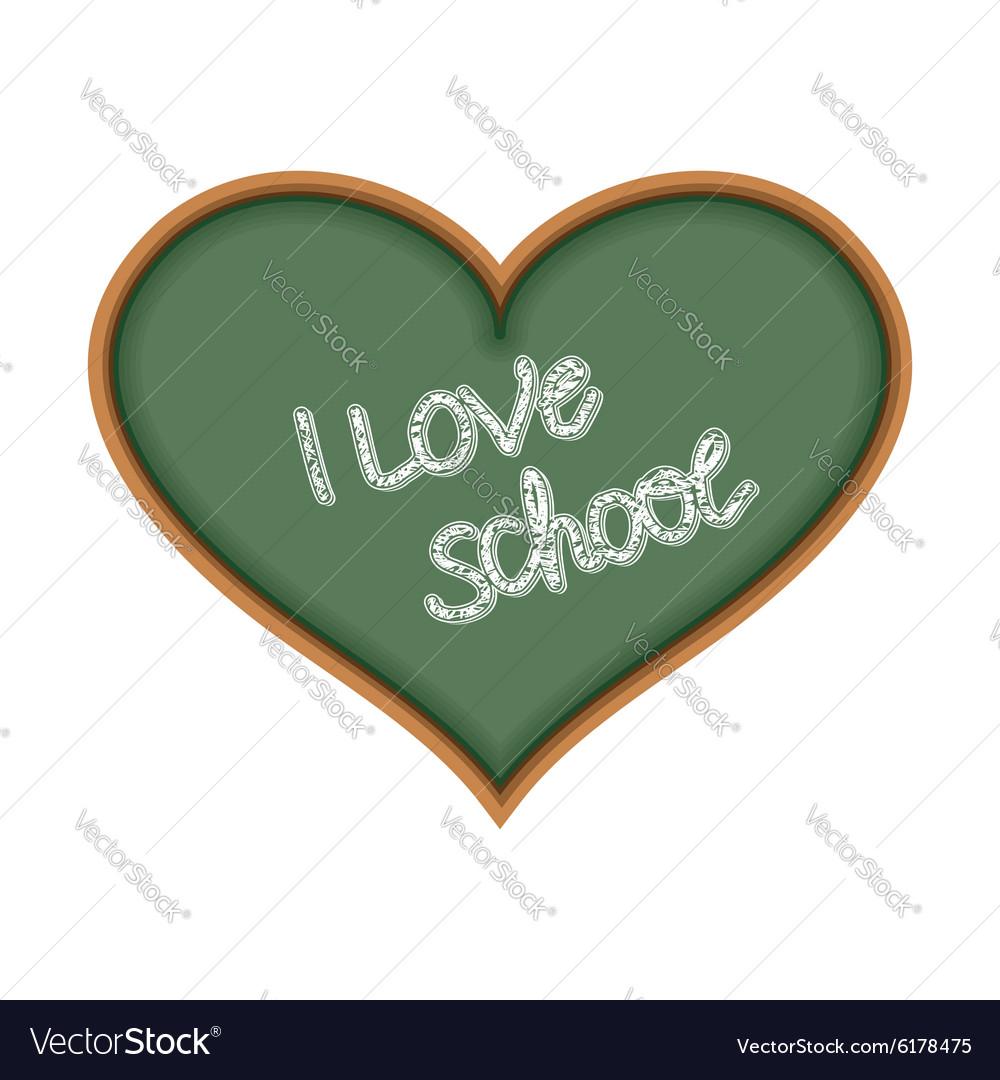 I love school Heart symbol as a chalkboard Text is