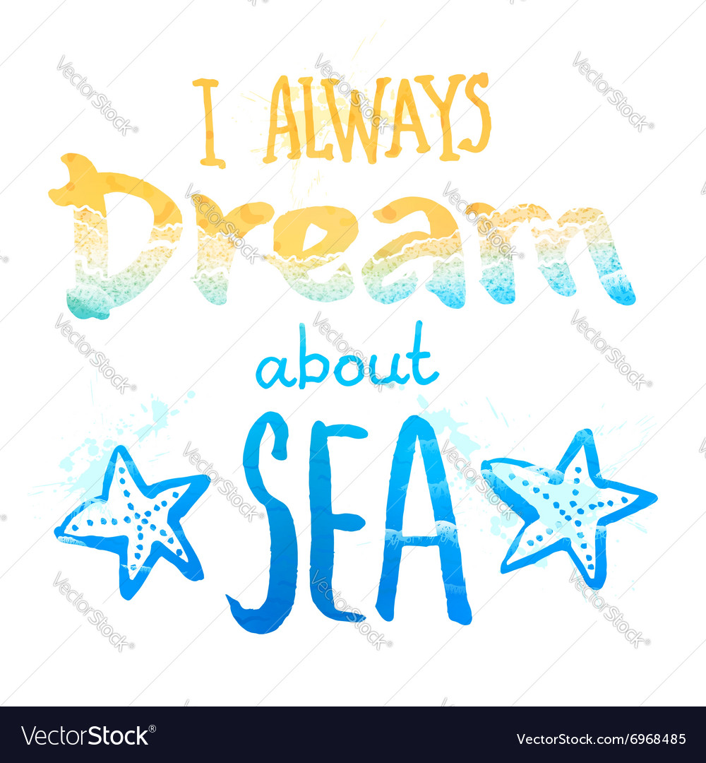 I always dream about a sea sign with waves and