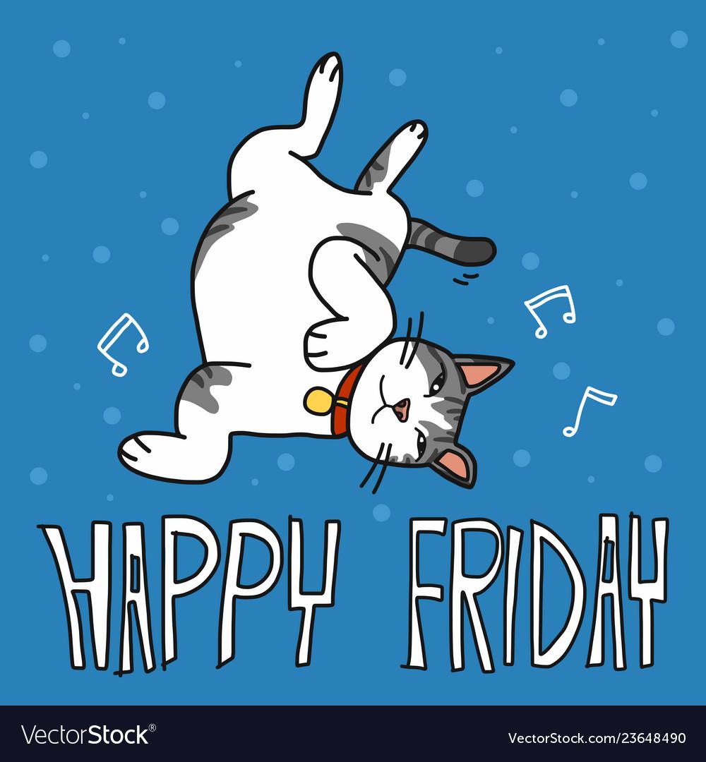 Happy Friday Cute Lazy Cat Cartoon Royalty Free Vector Image