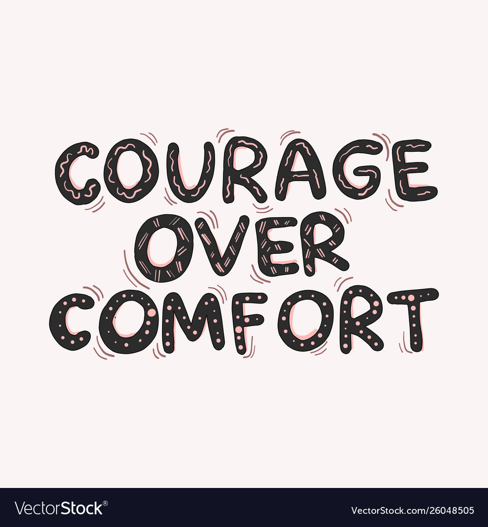 Hand drawn quote courage over comfort doodle