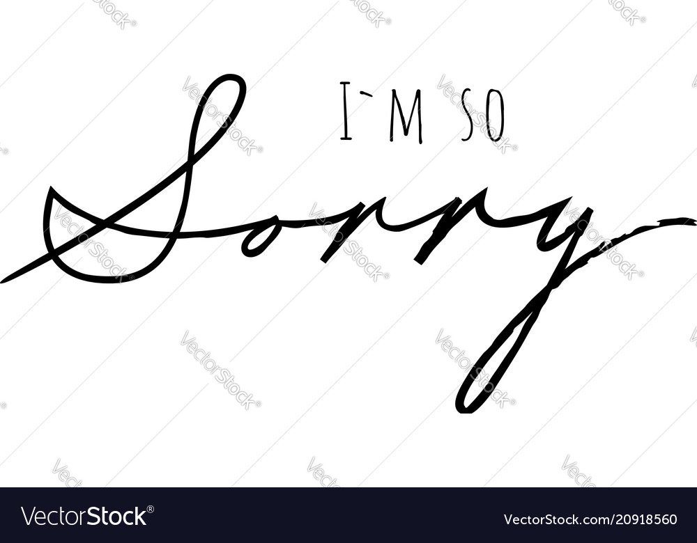 Lettering I Am So Sorry Wtote By American Italic Vector Image