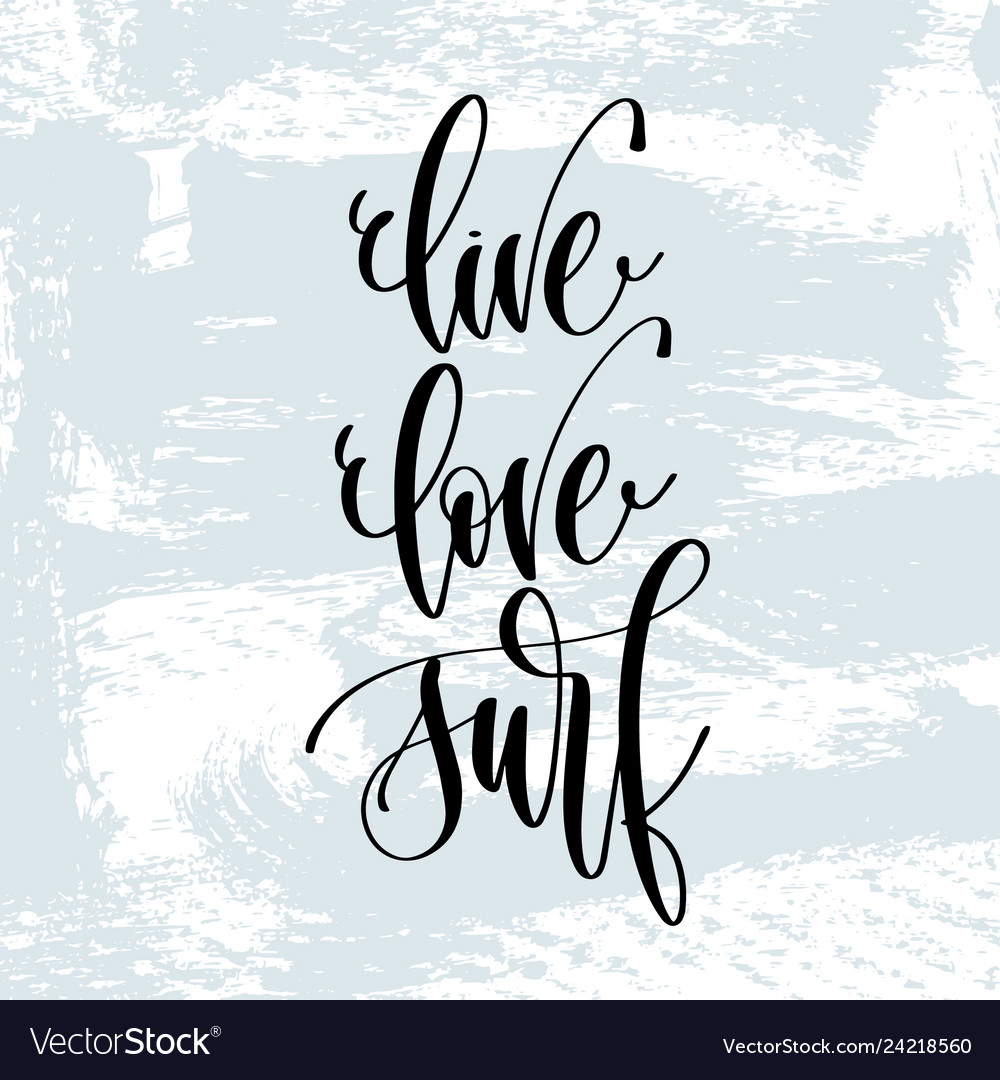 Live love surf - hand lettering typography poster