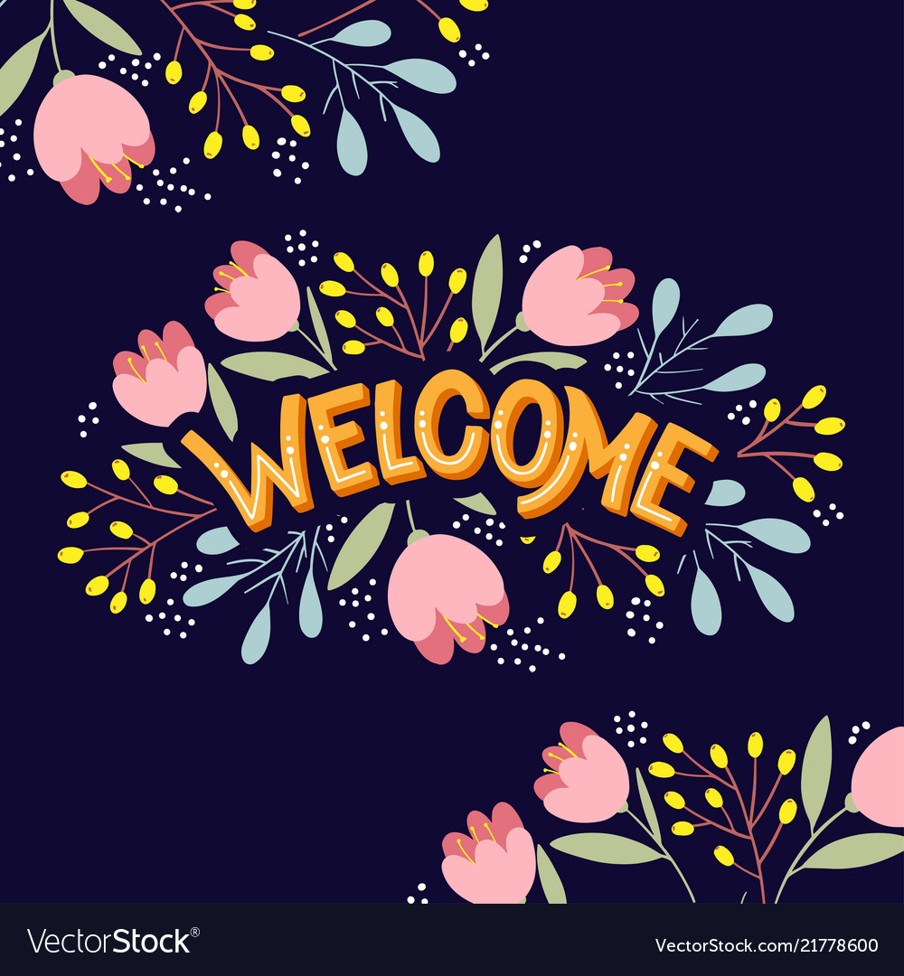 Welcome lettering with bright flowers