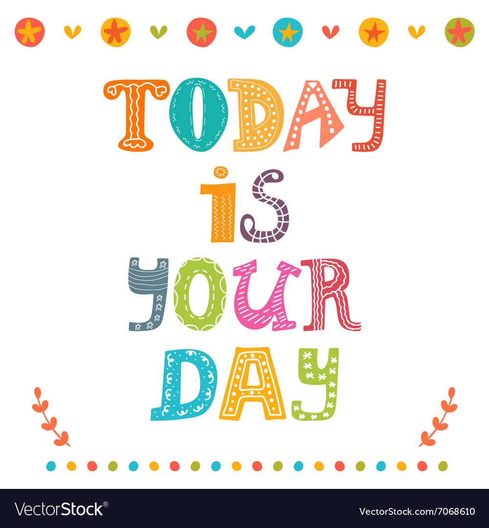 Today is your day Motivational poster