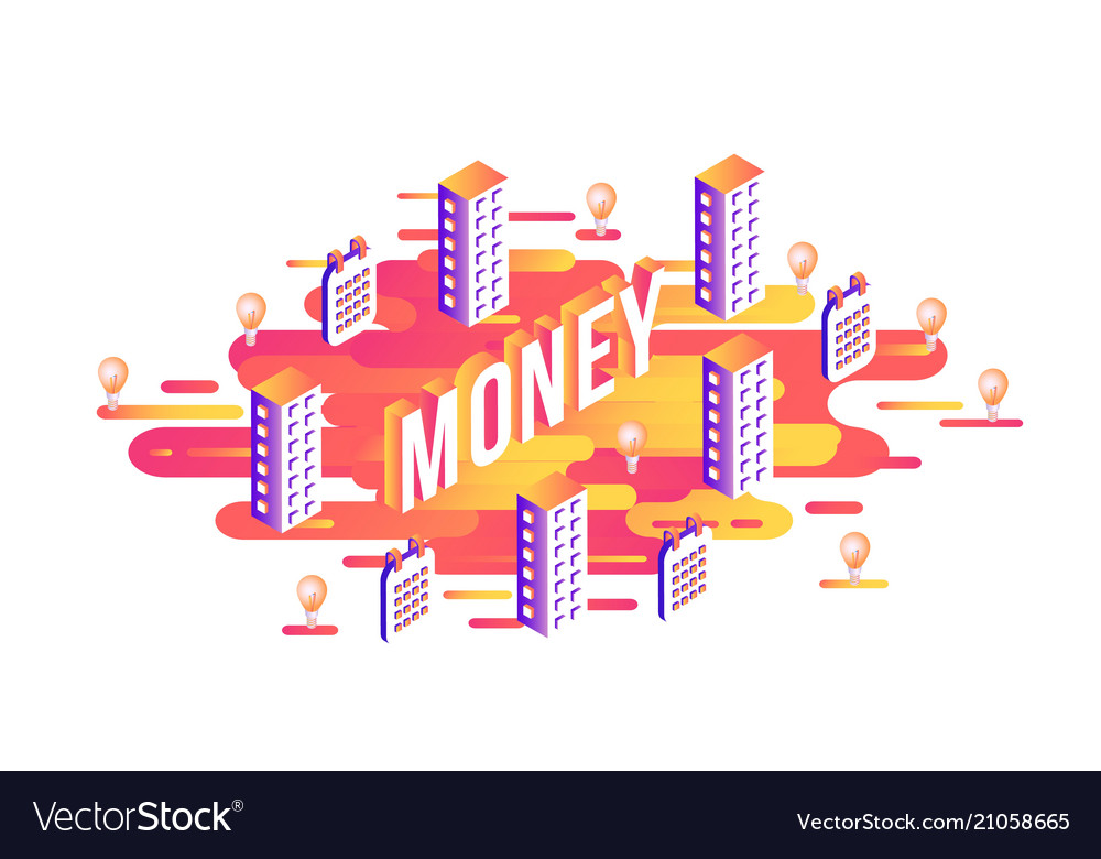 Money word design - isometric letters and business