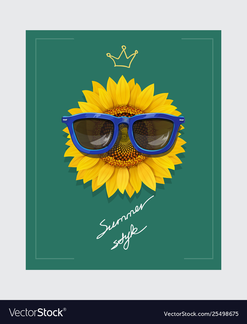 Sunflower with sunglasses and slogan
