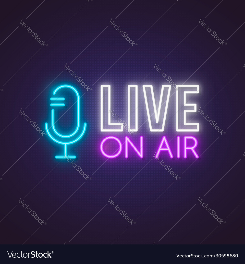 Live on air glowing neon sign bright glowing