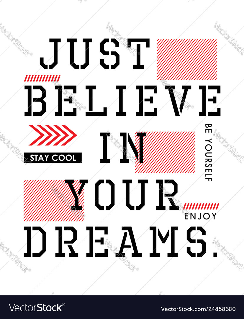 Typography quotes just believe in your dreams