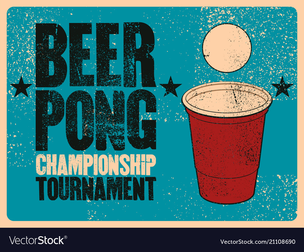 Beer pong typography vintage grunge style poster