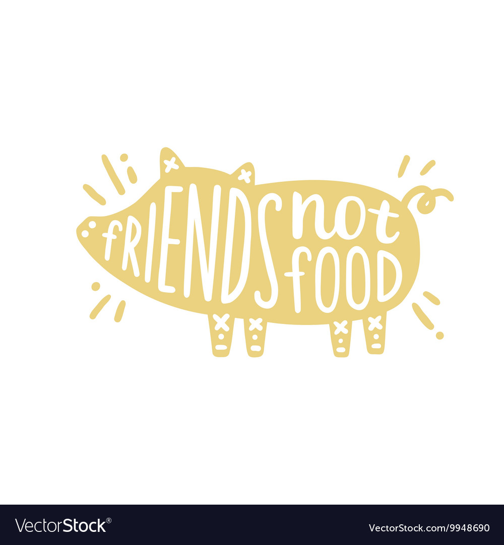 Friends not food Cartoon pig silhouette Vegan