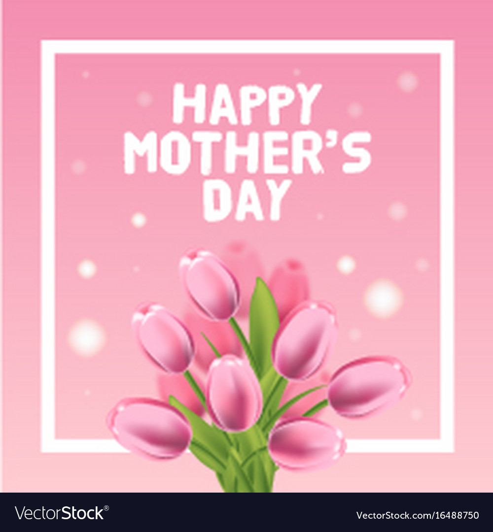 Happy mothers day card with pink tulip