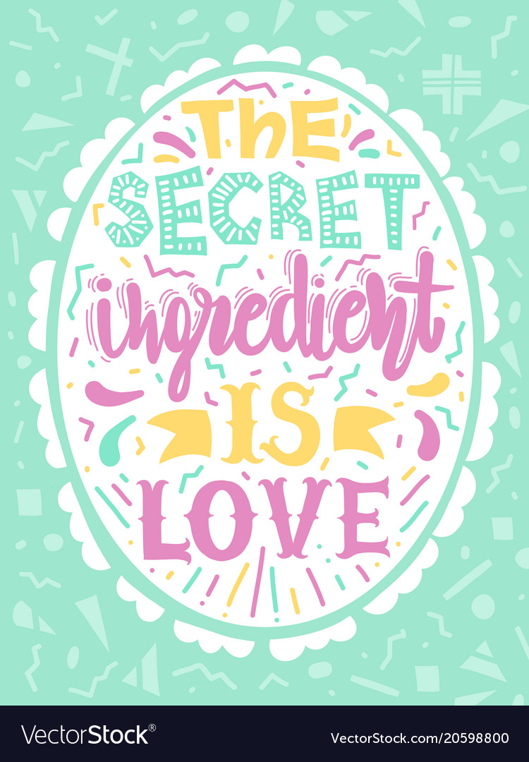 Quotes The Secret Ingredient Is Love Royalty Free Vector