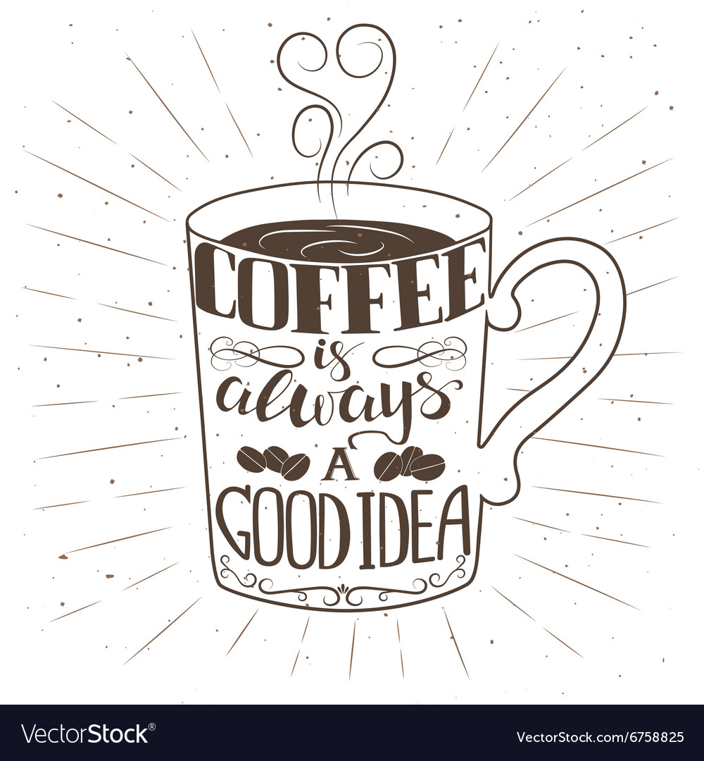 Hand drawn cup of coffee with text and decorative