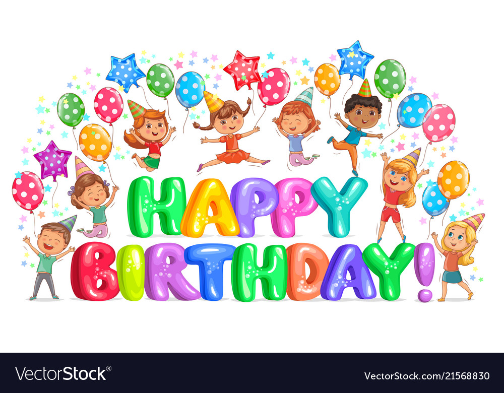 Happy Birthday Big Letters And Cute Kids Vector Image