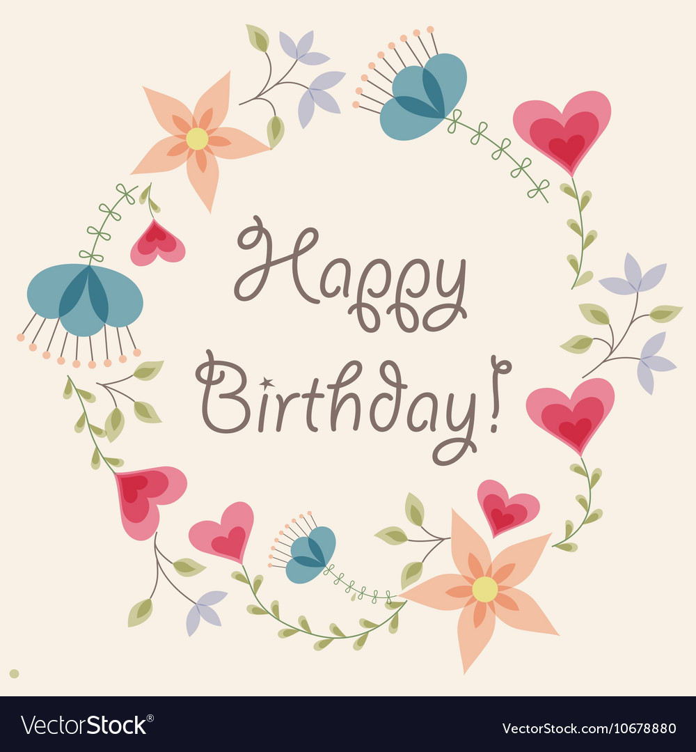 Flowers And Hearts Frame Vintage Happy Birthday Vector Image