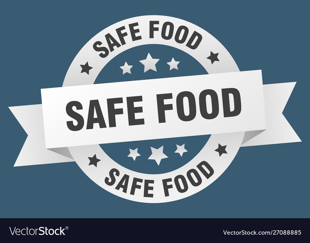 Safe food ribbon safe food round white sign safe