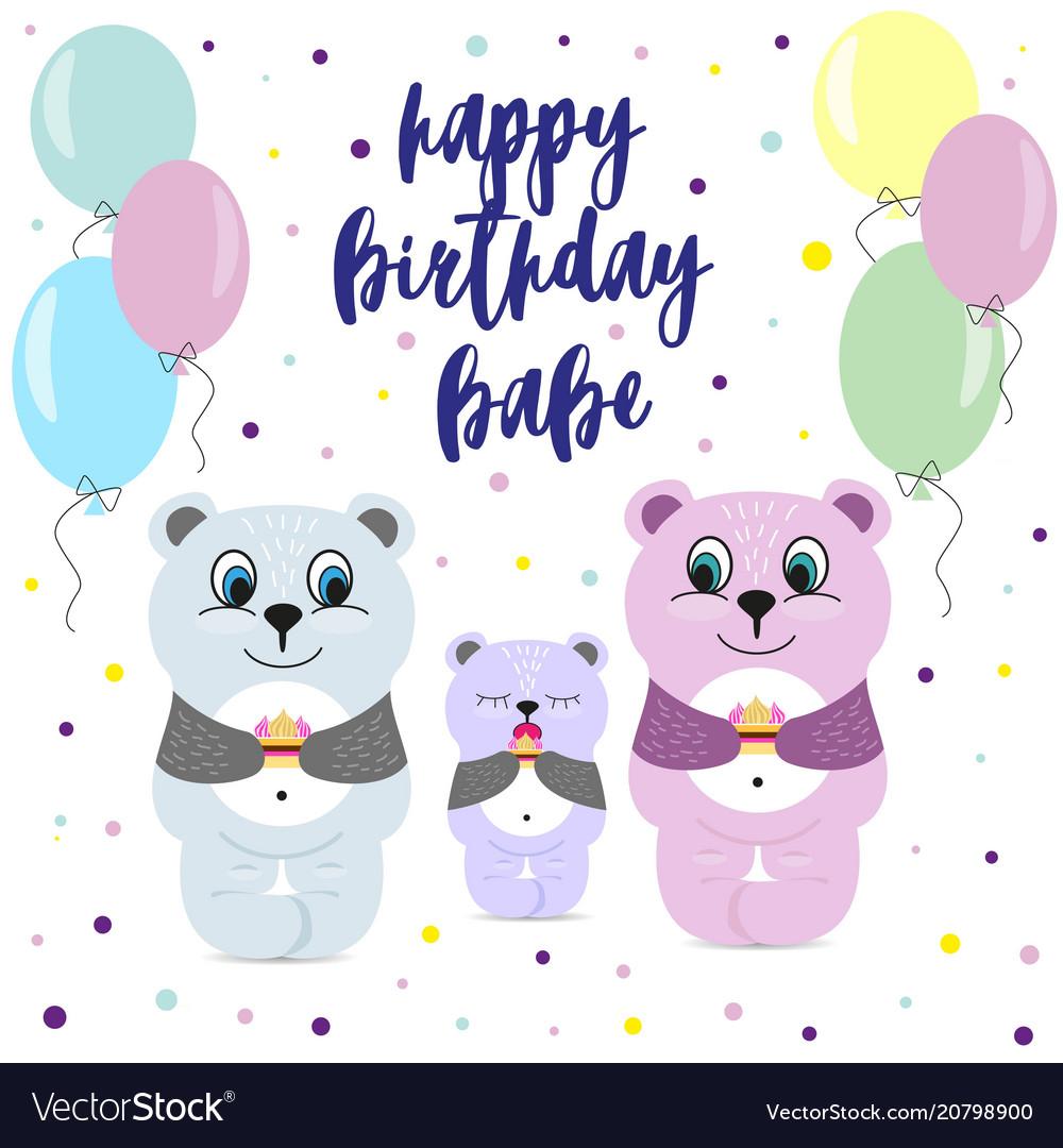 Bear congratulate baby happy birthday baby
