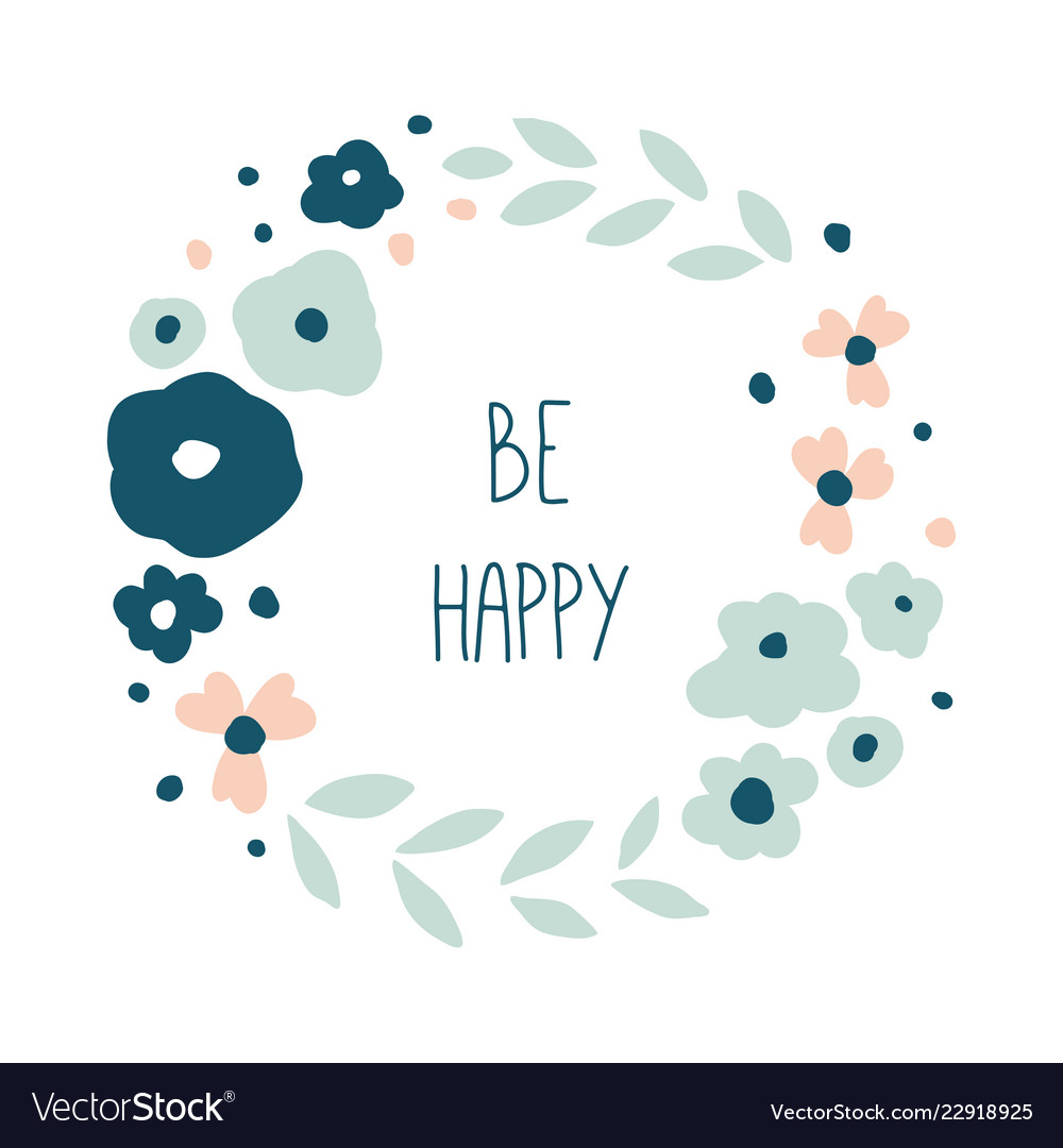 Be happy round floral wreath