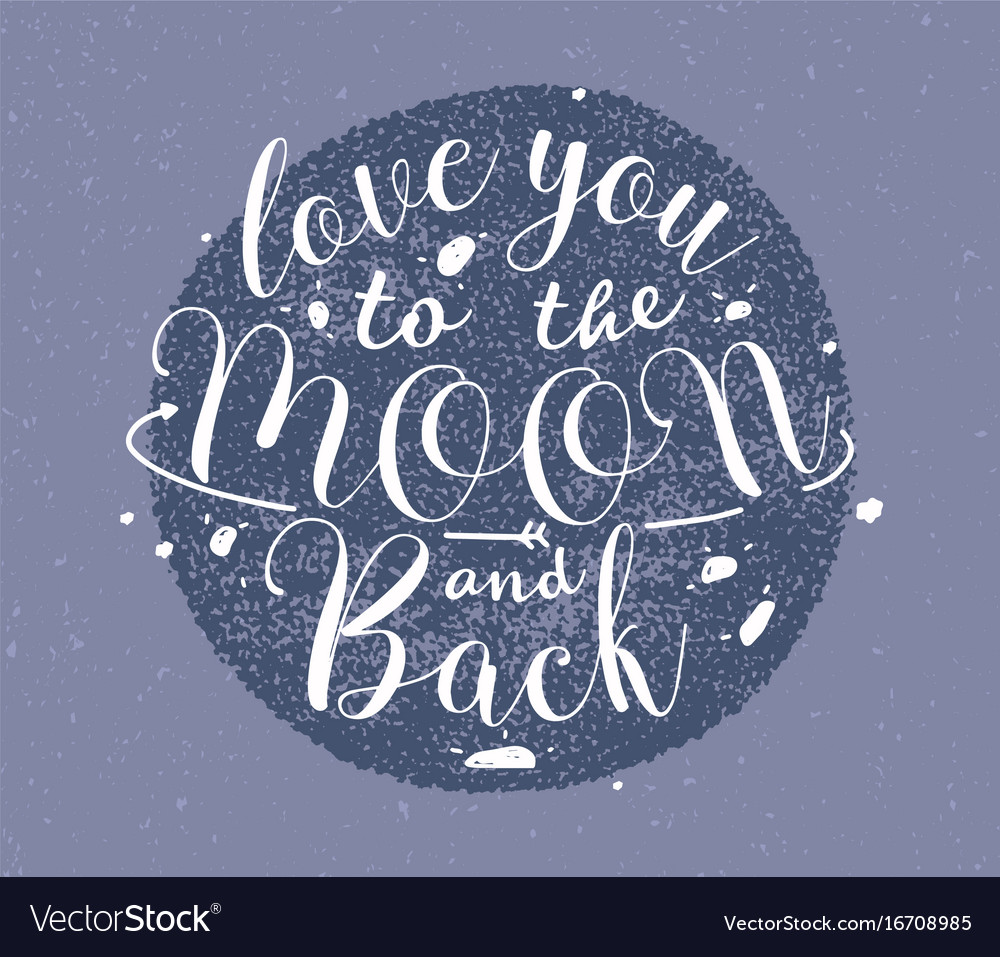 Love you to the moon and back hand drawn lettering