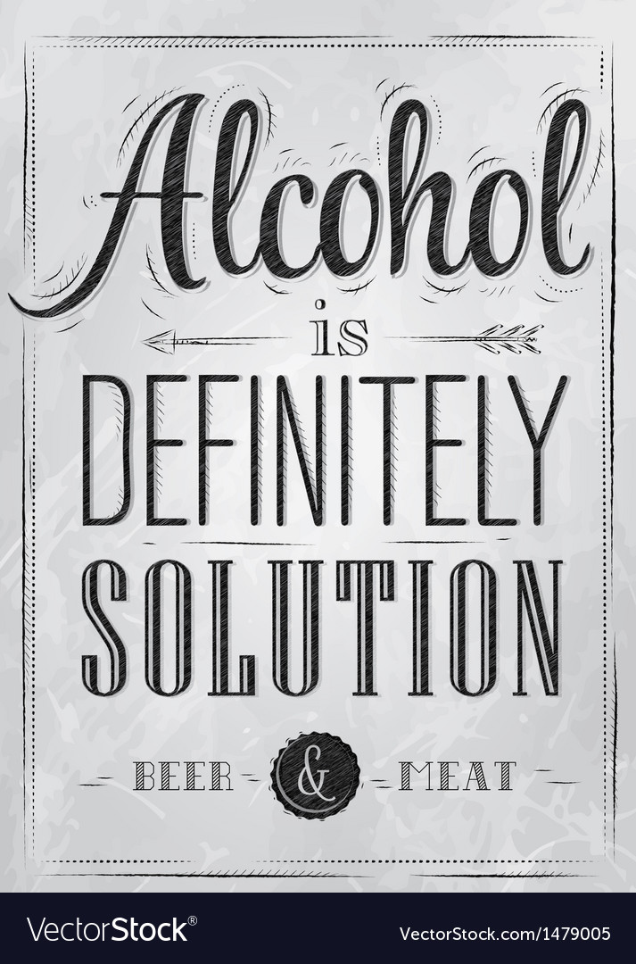 Poster joke Alcohol is definitely solution coal vector image