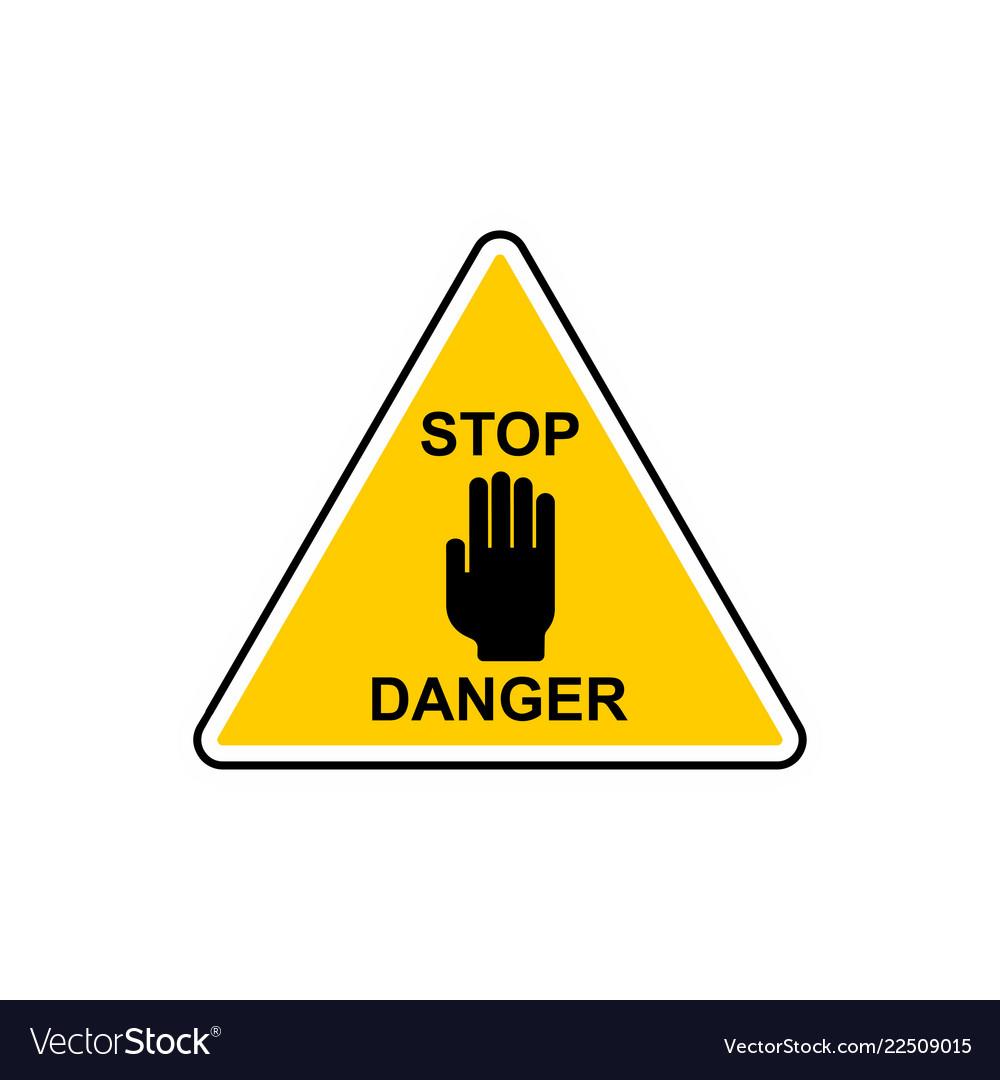 Stop danger sign hazard warning attention sign