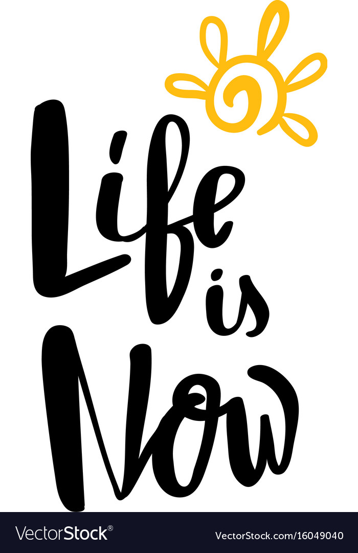 Life is now hand written typography poster