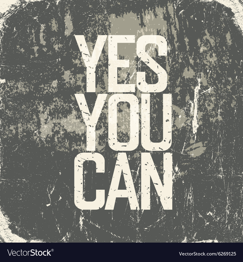 Yes you can grunge poster vector image