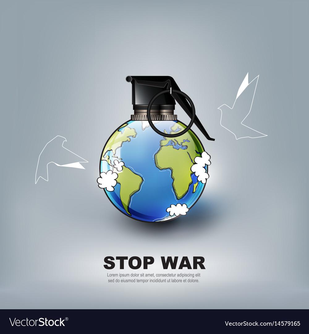 Stop world war hand grenade concept advertisement vector image