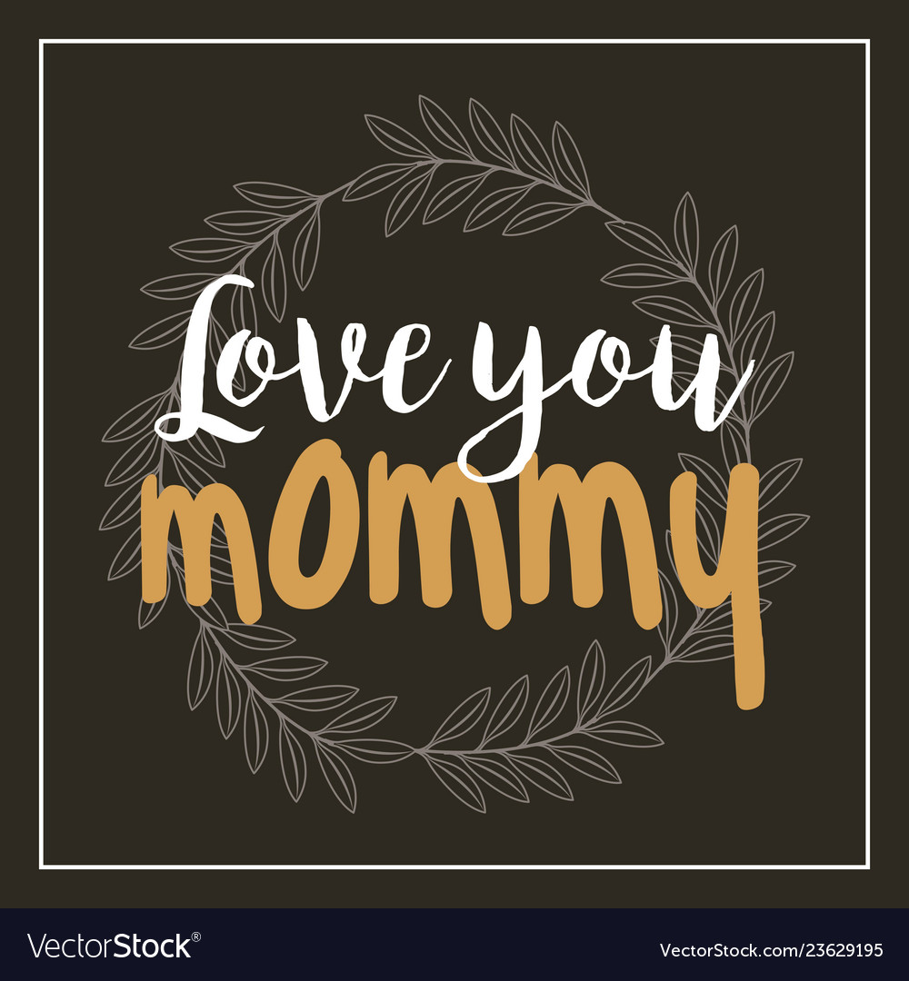 Wreath leaves love you mommy card black background