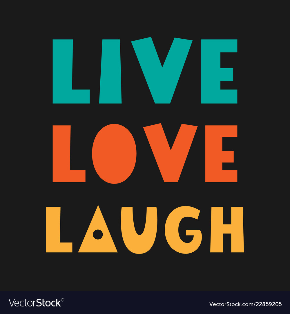Live laugh love hand lettered quote