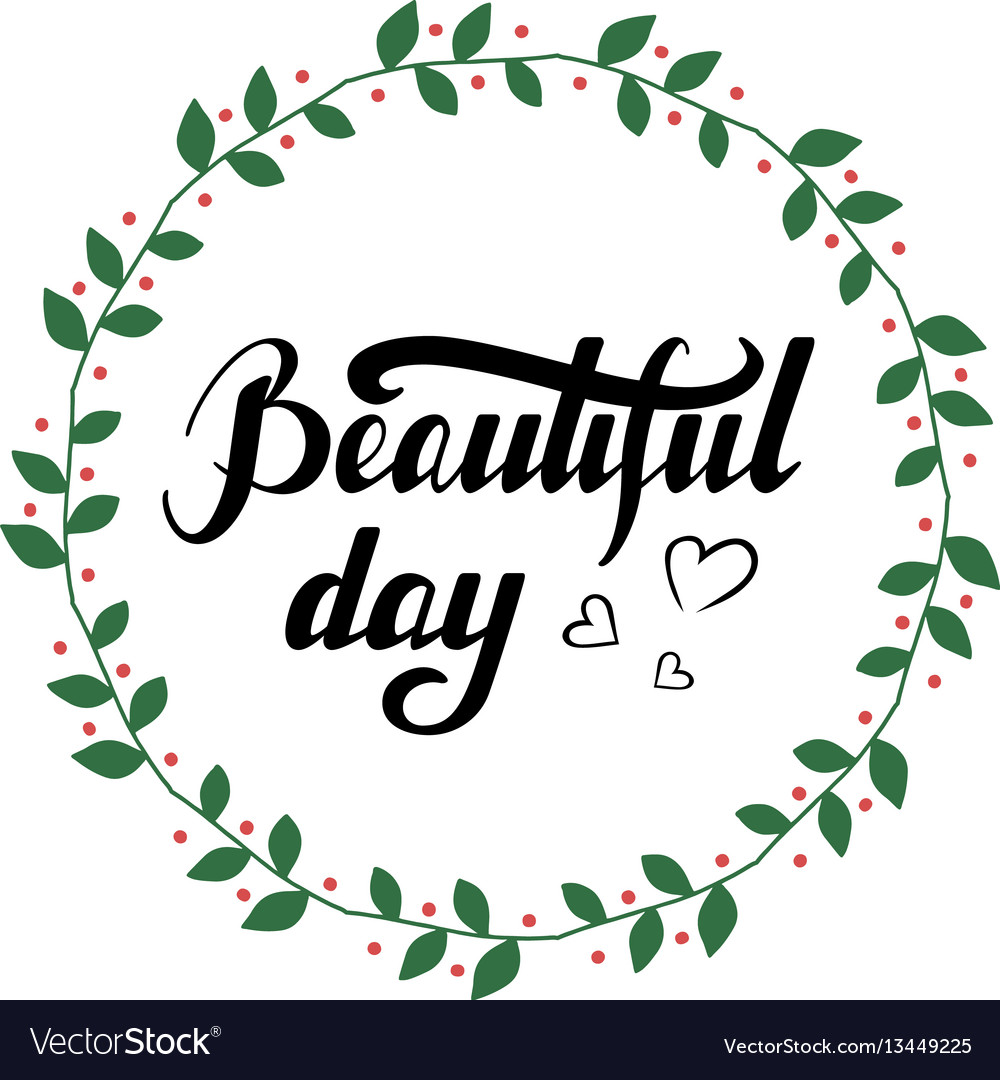 Inspirational Quote Beautiful Day Royalty Free Vector Image