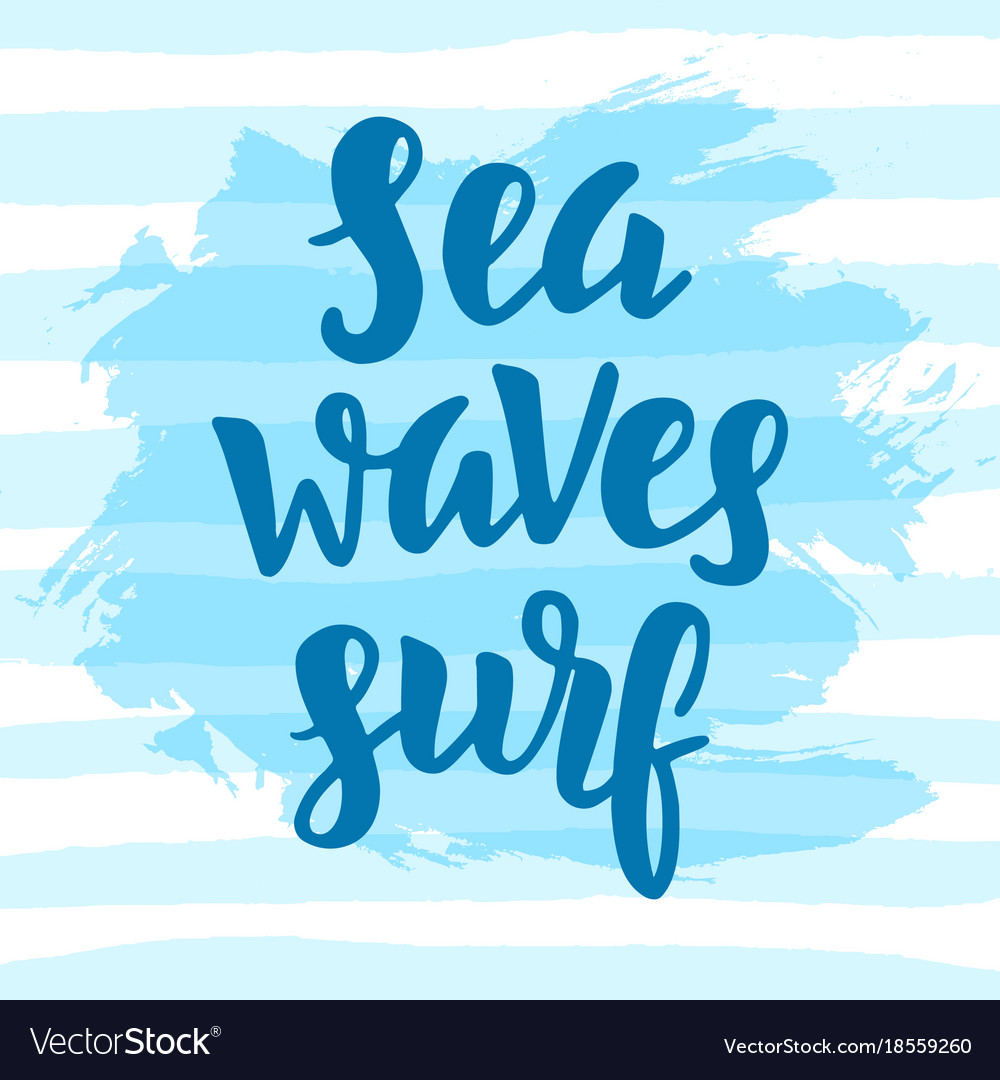 sea waves surf inspirational quote royalty vector image