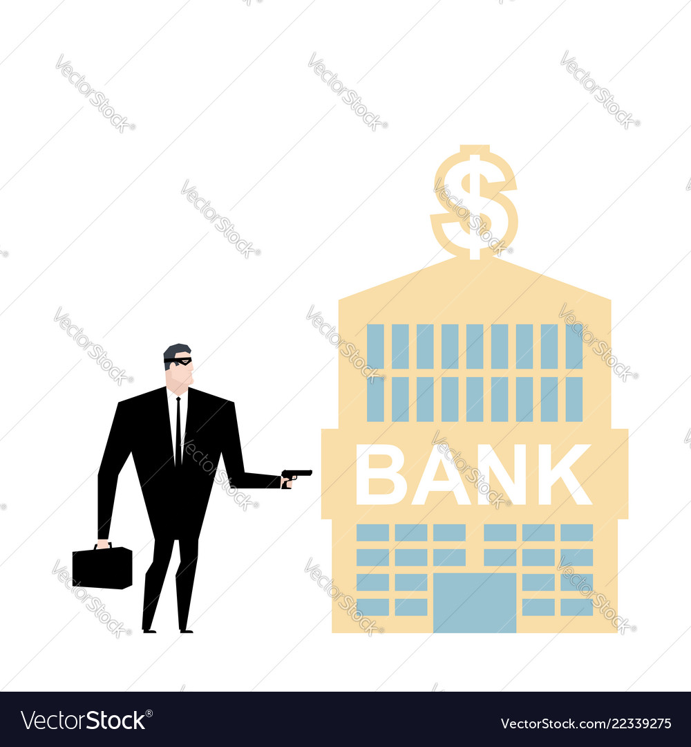 Bank robbery robber and bank building pistol and