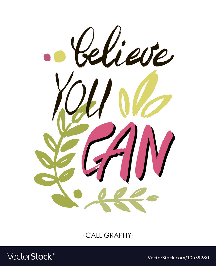 Believe You Can Inspirational Quote Typography Vector Image