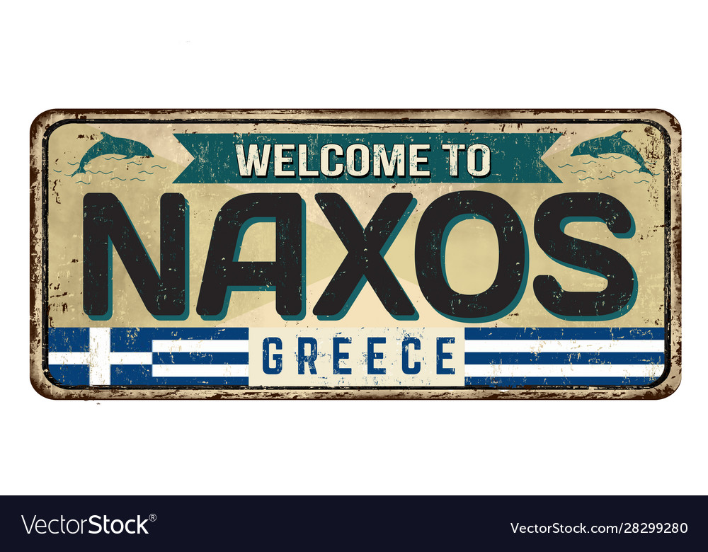 Welcome to naxos vintage rusty metal sign