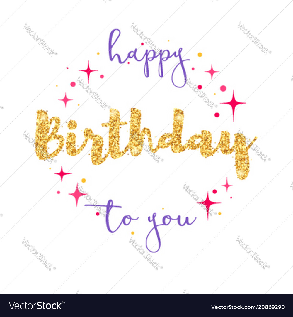 Happy birthday to you handwritten lettering with