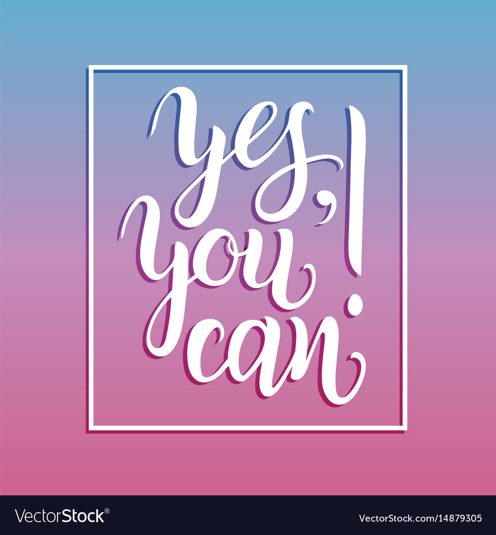 Yesyou can hand lettering typography