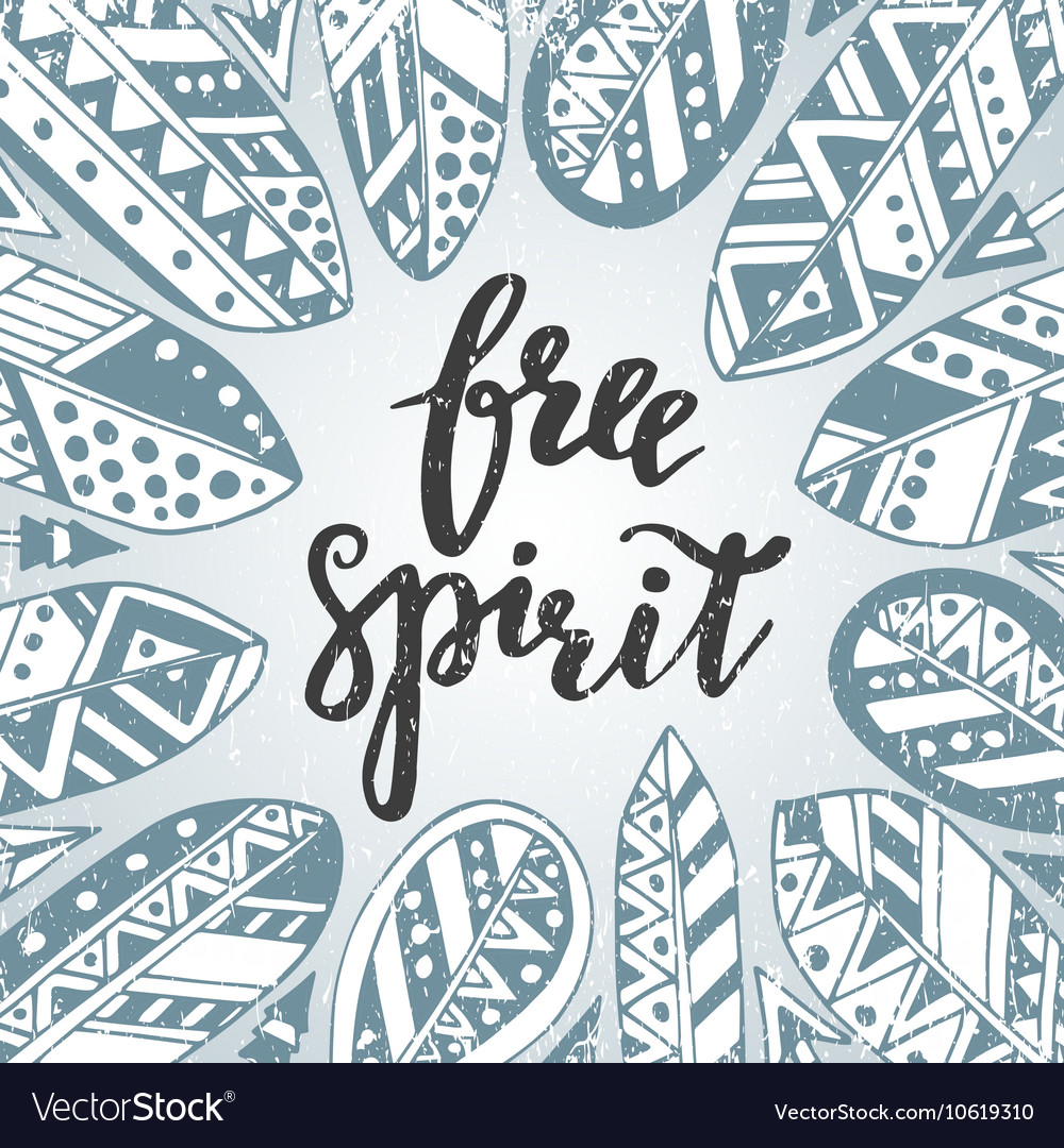 Handwritten quote free spirit with feathers and